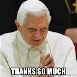 Pedo Pope - thanks so much