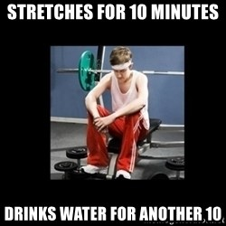 Annoying Gym Newbie - Stretches For 10 Minutes Drinks Water For Another 10