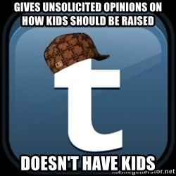 Scumblr - gives unsolicited opinions on how kids should be raised doesn't have kids