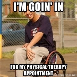 Drake Wheelchair - i'm goin' in for my physical therapy appointment