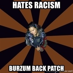 Hypocritcal Crust Punk  - Hates Racism Burzum Back Patch