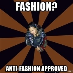 Hypocritcal Crust Punk  - Fashion? Anti-fashion approved