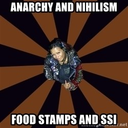 Hypocritcal Crust Punk  - ANArchy and Nihilism Food stamps and ssi