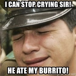 Paco lloron - I can stop crying sir! He ate my burrito!