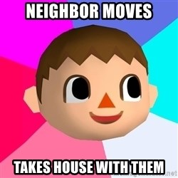 Animal Crossing - Neighbor moves Takes house with them