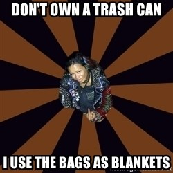 Hypocritcal Crust Punk  - don't own a trash can i use the bags as blankets