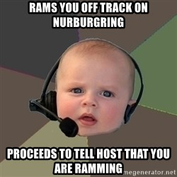 FPS N00b - Rams you off track on nurburgring PROCEEDS to tell host that you are ramming