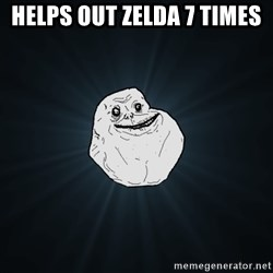 Forever Alone - helps out zelda 7 times