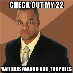 Successful Black Man - check out my 22 various award and trophies
