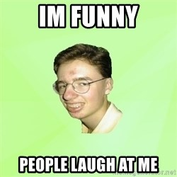 Internet Zadrot - Im funny people laugh at me