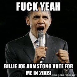 Expressive Obama - fuck yeah Billie joe Armstong vote for me in 2009
