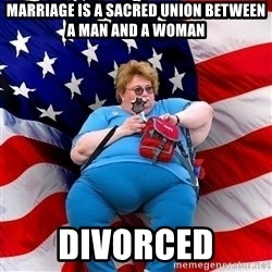 Conservative - marriage is a sacred union between a man and a woman divorced