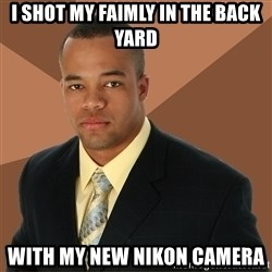 Successful Black Man - I shot my faimly in the back yard With my new Nikon camera