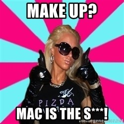Glamour Girl - Make up? Mac is the s***!