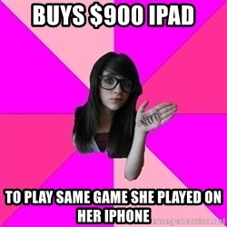 Idiot Vanilla Girl  - buys $900 Ipad to play same game she played on her iphone