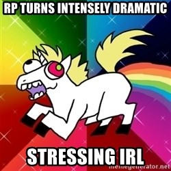 Lovely Derpy RP Unicorn - RP turns intensely dramatic Stressing IRL