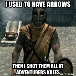 skyrim whiterun guard - I used to have arrows Then I shot them all at adventurers knees