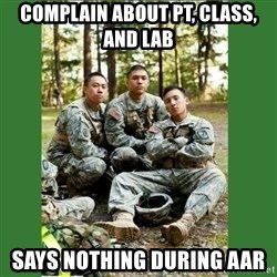 ROTC Cadet - Complain about PT, class, and lab Says nothing during AAR