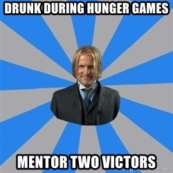 Drunk mentor - Drunk during hunger games mentor two victors