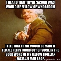 Joseph Ducreux - I heard that thyne sasori was would be fellow of whoredom i feel that thyne would be made if female peers found out of such. in the good word of my fellow trollian facial, u mad bro?