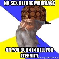Scumbag God - no sex before marriage or you burn in hell for eternity