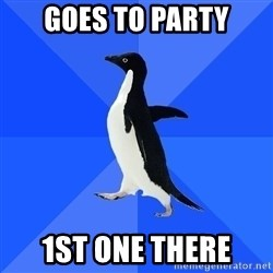 Socially Awkward Penguin - goes to party 1st one there