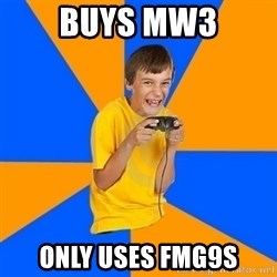Annoying Gamer Kid - buys mw3 only uses fmg9s