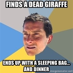 Bear Grylls - Finds a dead giraffe ends up with a sleeping bag... and dinner