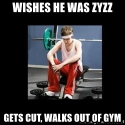 Annoying Gym Newbie - wishes he was zyzz gets cut, walks out of gym