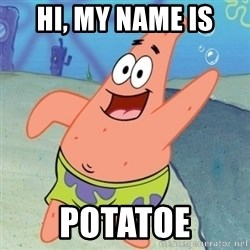 Panxo Po wn - hi, my name is potatoe