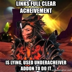 World Of Warcraft Guy - Links full clear acheivement is lying, used underacheiver addon to do it