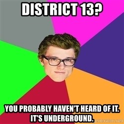 Hipster-Peeta-Mellark - District 13? You probably haven't heard of it. It's underground.