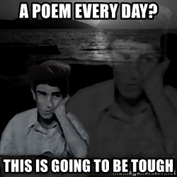 super poetaldo - A poem every day? This is going to be tough