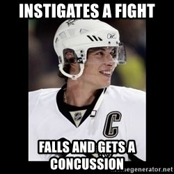 sidney crosby - Instigates a fight falls and gets a concussion