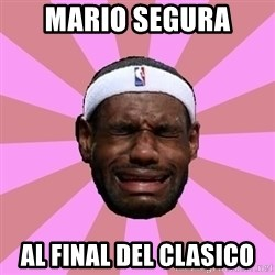 LeBron James - Mario segura Al final del clasico