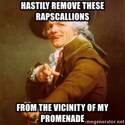 Joseph Ducreux - hastily remove these rapscallions from the vicinity of my promenade