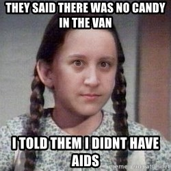 PTSD Prairie Girl - they said there was no candy in the van i told them i didnt have aids