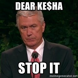 Unimpressed Uchtdorf - dear ke$ha stop it