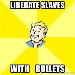 Fallout 3 - LIBERATE SLAVES WITH    BULLETS