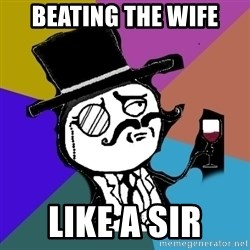 gentleman - Beating the wife Like a sir