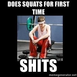 Annoying Gym Newbie - DOES SQUATS FOR FIRST TIME SHITS