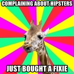 Gentrification Giraffe - Complaining about hipsters just bought a fixie