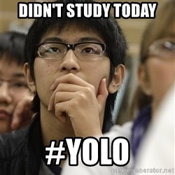 Asian College Freshman - DIDN'T STUDY TODAY #YOLO