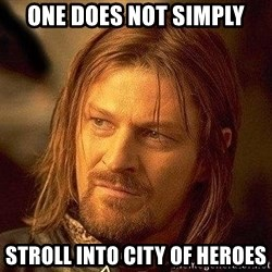Boromir - one does not simply stroll into city of heroes