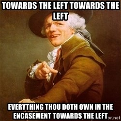 Joseph Ducreux - Towards the left towards the left Everything thou doth own in the encasement towards the left