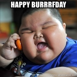 Fat Asian Kid - Happy Burrrfday
