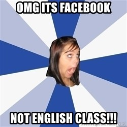 Annoying Facebook Girl - omg its facebook not english class!!!