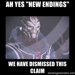 "Turian Councillor. - Ah yes ""new endings"" we have dismissed this claim"