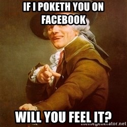 Joseph Ducreux - if i poketh you on facebook will you feel it?