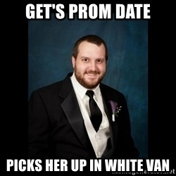 Date Rape Dave - get's prom date picks her up in white van
